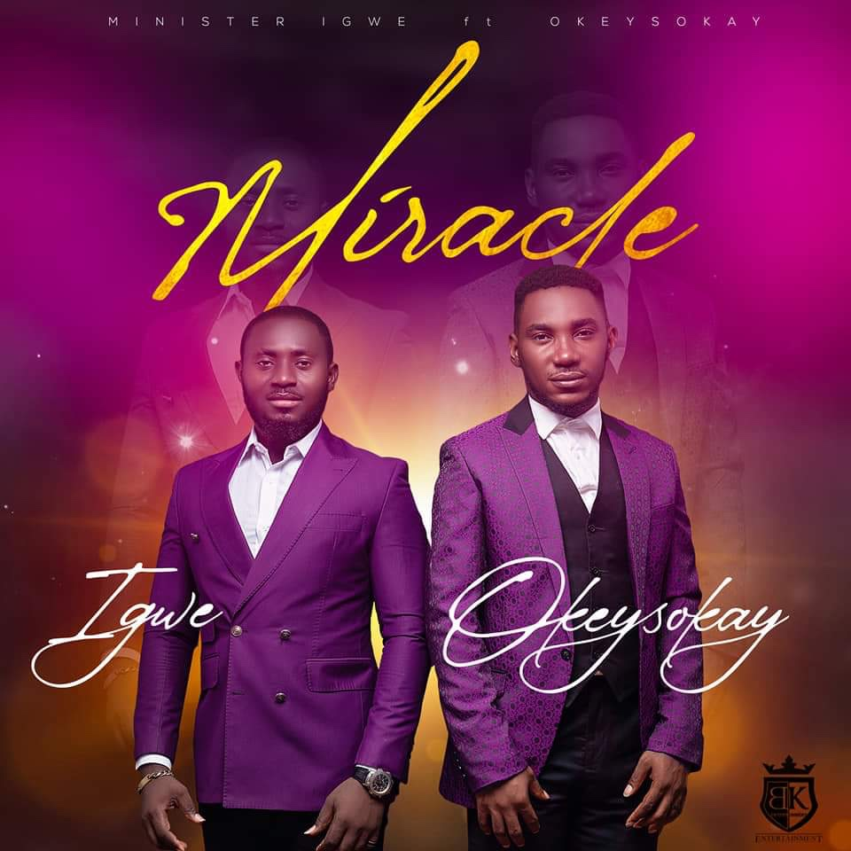 """MINISTER IGWE RELEASES ANOTHER HIT TRACK TITLED """"MIRACLE"""""""